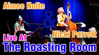Download Aimee Nolte & Nicki Parrott Live At The Roasting Room Video