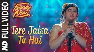 Download Tere Jaisa Tu Hai Full Video Song | FANNEY KHAN | Anil Kapoor |Aishwarya Rai Bachchan |Rajkummar Rao Video