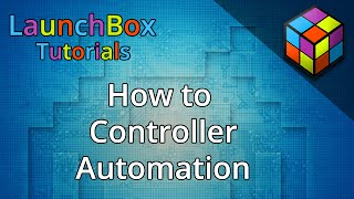 Download How to Controller Automation - Feature Specific LaunchBox Tutorials Video