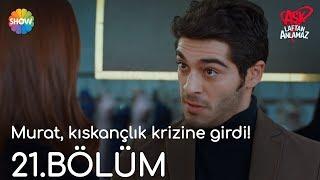 Download Aşk Laftan Anlamaz 21.Bölüm | Murat, kıskançlık krizine girdi! Video