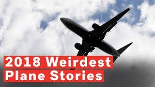 Download 5 Weirdest Plane Stories Of 2018 Video
