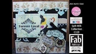 Download 19.Cardmaking Tutorial: FabScraps Spilt Milk My Loyal Friend Card Video