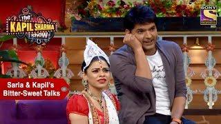Download Sarla & Kapil's Bitter-Sweet Talks - The Kapil Sharma Show Video