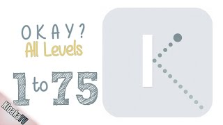 Download Okay? - All Levels Walkthrough - Level 1 to 75 Video