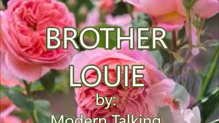 Download BROTHER LOUIE-by-Modern Talking(w/lyrics)created by:Zairah Video