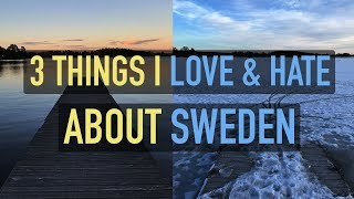 Download 3 Things I Love & Hate About Sweden Video