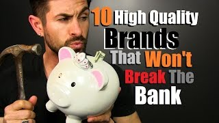 Download 10 HIGH QUALITY Brands That Won't Break The Bank | Affordable Luxury I Love Video