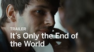 Download It's Only the End of the World Trailer   Festival 2016 Video