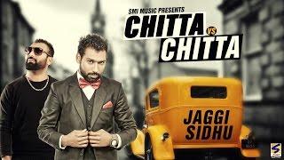 Download New Punjabi Songs 2016 | Chitta vs Chitta | Jaggi Sidhu | Full Audio Latest Punjabi Hits 2016 Video