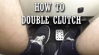 Download HOW TO DOUBLE CLUTCH Video