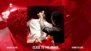Download Kodak Black - Close To The Grave Video