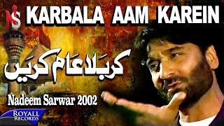 Download Nadeem Sarwar | Karbala Aam Karein | 2002 Video
