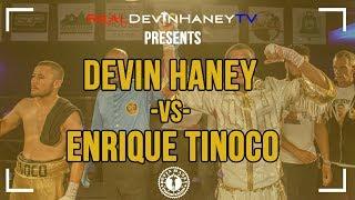Download DEVIN HANEY VS. ENRIQUE TINOCO Video