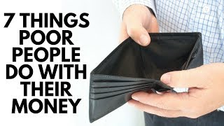 Download 7 Things Poor People Do With Their Money Video