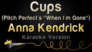 Download Anna Kendrick - Cups (Pitch Perfect's ″When I'm Gone) (Karaoke Version) Video