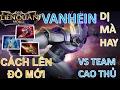 Download Cách lên đồ Valhein đấu với cao thủ hay và dị nhất Liên Quân Mobile mà Bạn chắc chắn không biết! Video