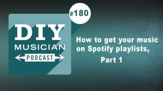 Download #180: How to get your music on Spotify playlists, Pt 1 Video