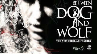 Download Between Dog And Wolf - The New Model Army Story - Official Trailer Video