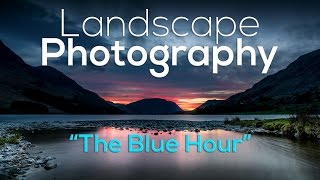 Download Landscape Photography | The Blue Hour, it's the best time? Video