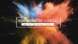 Download Alan Walker vs Coldplay - Hymn For The Weekend [Remix] Video