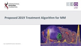 Download Proposed 2019 treatment algorithms for MM Video