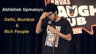 Download Delhi, Mumbai & Rich People | Stand-up Comedy by Abhishek Upmanyu Video