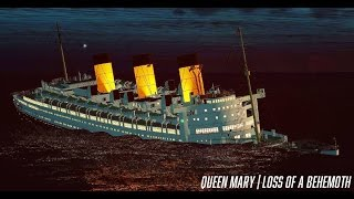 Download Queen Mary | Loss Of A Behmoth Video