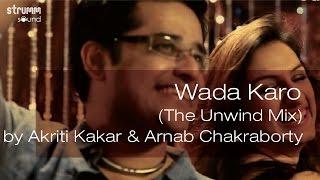 Download Wada Karo (The Unwind Mix) by Akriti Kakar & Arnab Chakraborty Video