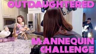 Download OutDaughtered Mannequin Challenge Video