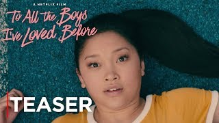 Download To All The Boys I've Loved Before | Teaser Trailer [HD] | Netflix Video