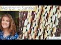 Download Margarita Sunrise Strip Presentation by Cozy Quilt Designs Video