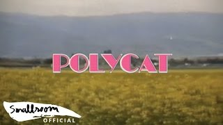 Download POLYCAT - Chapter 2 เวลาเธอยิ้ม   you had me at hello [Official MV] Video