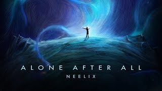 Download Neelix - Alone After All Mix Video