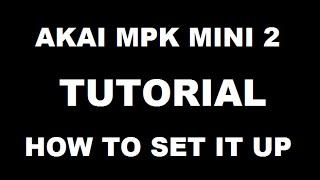 Download HOW TO SETUP AKAI MPK 2 KEYBOARD Video
