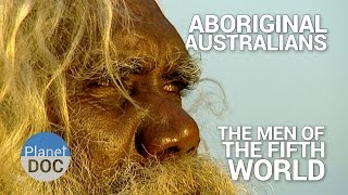 Download Aboriginal Australians. The Men of the Fifth World | Tribes - Planet Doc Full Documentaries Video