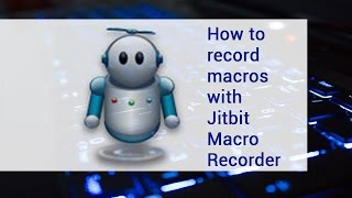 Download How to record macros with Jitbit Macro Recorder | video tutorial by TechyV Video
