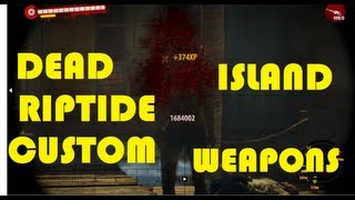 Download Custom Hacked Weapons for Dead Island Riptide!! Sniper, Bazooka, and MORE! Video