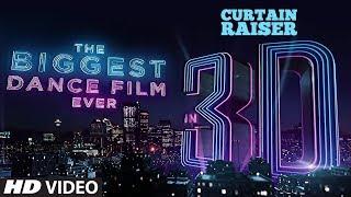 Download Curtain Raiser: The Biggest Dance Film In 3D   Varun Dhawan  Katrina Kaif Remo D'Souza Bhushan Kumar Video
