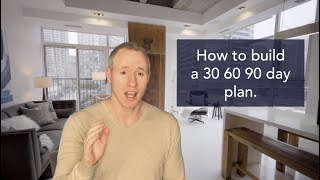 Download How to build a 30 60 90 day plan Video