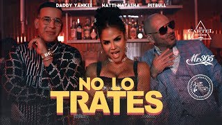 Download Pitbull x Daddy Yankee x Natti Natasha - No Lo Trates Video