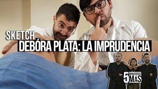 Download Débora Plata: La Imprudencia | Sketch Video
