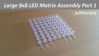 Download Large 8x8 LED Matrix Assembly Part 1 - jolliFactory Video