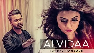 Download Alvidaa Raj Ranjodh Full Video Song | Latest Punjabi Songs 2016 | Tigerstyle, Preet Kanwal Video