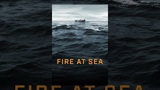 Download Fire at Sea Video