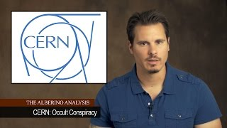 Download The Alberino Analysis - CERN: Occult Conspiracy Video