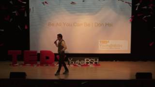 Download Be All You Can Be | Don Hsi | TEDxYouth@IBSH Video