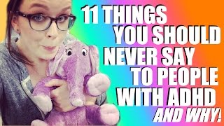 Download 11 Things You Should Never Say to People with ADHD and Why! (VEDA day 23) Video