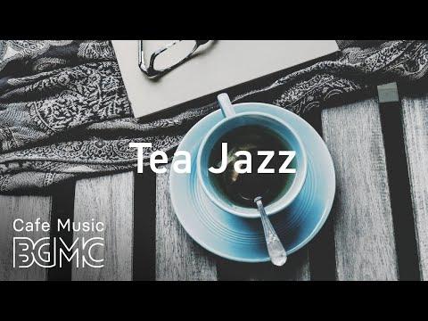 Tea Jazz Music - Relaxing Time Bossa Nova Music - Lounge Music