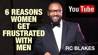 Download 6 REASONS WOMEN GET FRUSTRATED WITH MEN - Things Your Woman May Never Say Brother by RC Blakes Video