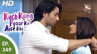 Download Kuch Rang Pyar Ke Aise Bhi - कुछ रंग प्यार के ऐसे भी - Ep 349 - 30th June, 2017 Video